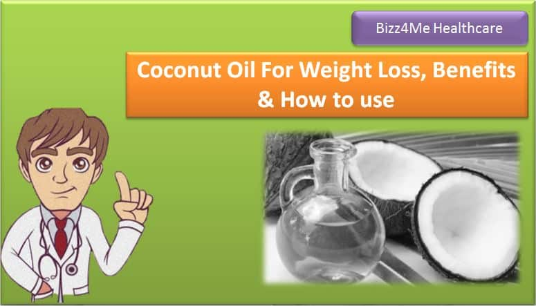 Coconut Oil For Weight Loss, Benefits & How to use
