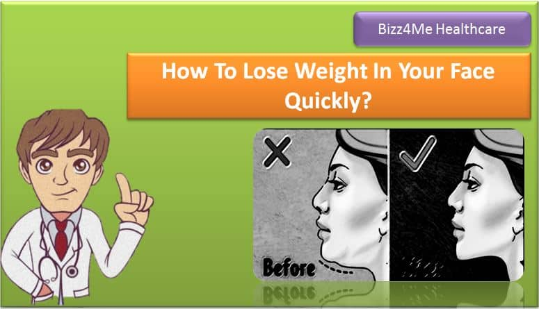 How To Lose Weight In Your Face Quickly?