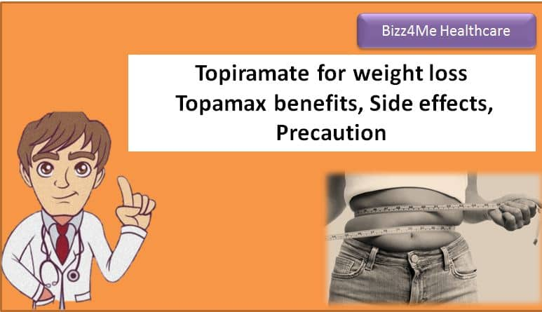 Topiramate for weight loss : topamax benefits,Side effects,Precaution