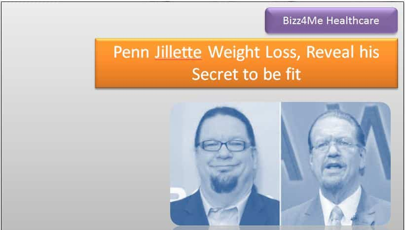 Penn Jillette Weight Loss, Reveal his Secret to be fit