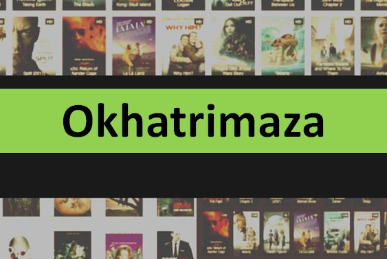 Okhatrimaza 2021 – Unlimited Latest HD Bollywood, Hollywood Movies Download Website