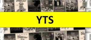 YTS 2021 – Latest New HD Hollywood, Bollywood Movies Download Website
